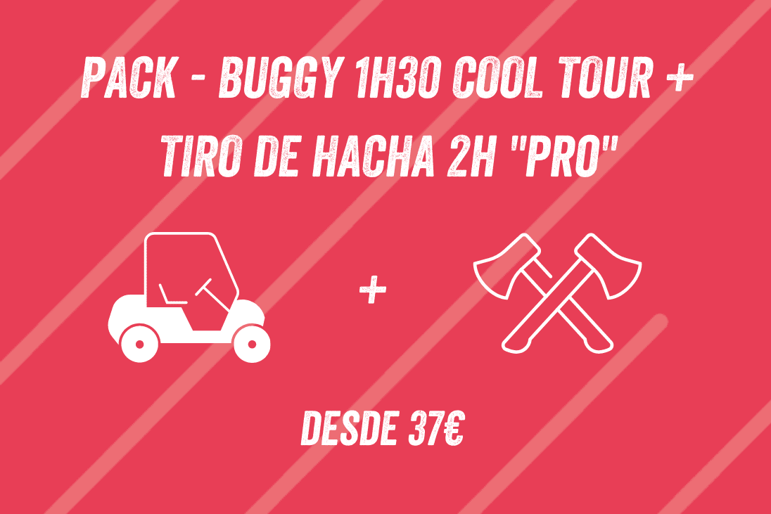 PACK BUGGY 1H30 COOL TOUR + TIRO DE HACHA 2H PRO